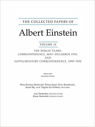 The Collected Papers of Albert Einstein, Volume 10: The Berlin Years: Correspondence, May-December 1920, and Supplementary Correspondence, 1909-1920. ... (Collected Papers of Albert Einstein) (v. 10)
