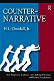 "BOOKS RECEIVED: H.L. Goodall,  ""Counter-Narrative: How Progressive Academics Can Challenge Extremists and Promote Social Justice"" (Left Coast Press, 2010)"