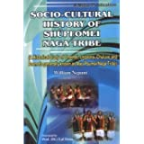 Socio-Cultural History of Shupfomei Naga Tribe: A Historical Study of Ememei, Lepaona, Chuluve and Paomata Generally...