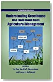 Understanding Greenhouse Gas Emissions from Agricultural Management (ACS Symposium)