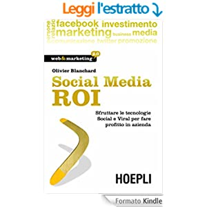 Social Media ROI: Sfruttare le tecnologie social e viral per fare profitto in azienda (Web & marketing 2.0)