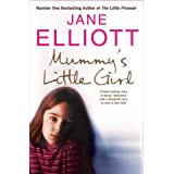 Mummy's Little Girl: A desperate race to save a lost childby Jane Elliott