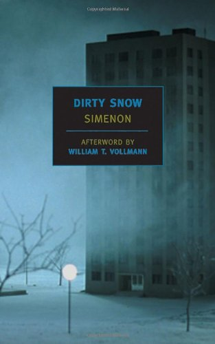 Dirty Snow (New York Review Books Classics): Georges Simenon, Marc Romano, William T. Vollmann: 9781590170434: Amazon.com: Books