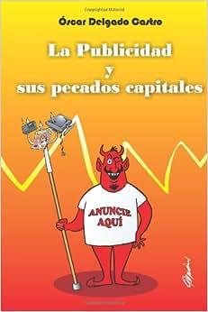La Publicidad Y Sus Pecados Capitales (Spanish Edition)