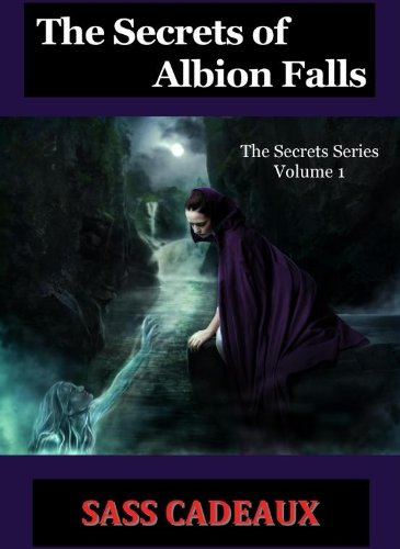 THE SECRETS OF ALBION FALLS (THE SECRETS SERIES)
