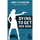 Dying to Get Her Man (The Jennifer Marsh Mysteries Book 6) ~ Judy Fitzwater