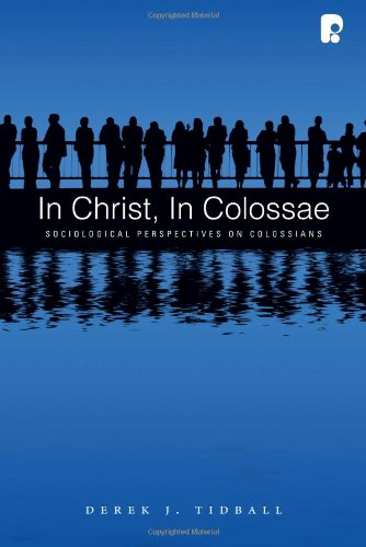 In Christ, In Colossae: Sociological Perspectives on Colossians