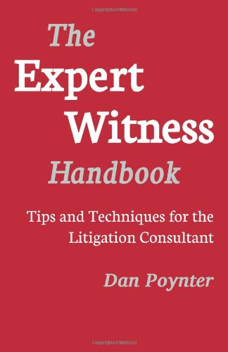 Expert Witness Handbook: Tips and Techniques for the...