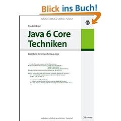 Java 6 Core Techniken: Essentielle Techniken f�r Java-Apps
