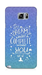 AMEZ my dream wouldnt have been complete without you Back Cover For Samsung Galaxy Note 5
