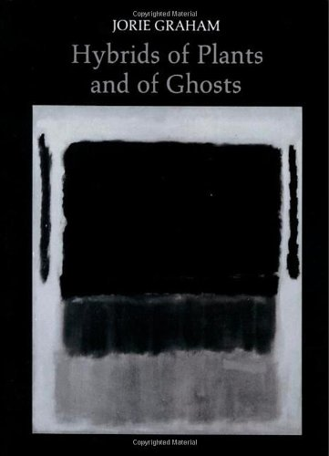 Hybrids of Plants and of Ghosts (Princeton Series of Contemporary Poets)
