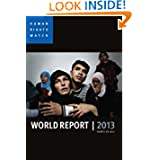 World Report 2013: Events of 2012 (Human Rights Watch World Report)
