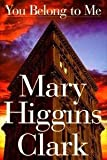 You Belong to Me (0401821307) by Mary Higgins Clark