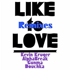 Like to Love (Gunma Remix)