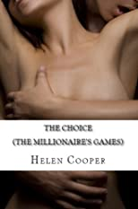 The Choice (The Millionaire&#39;s Games) Book 3