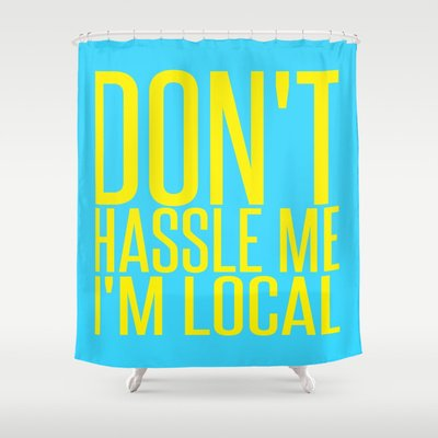 Dont Hassle Me Im Local