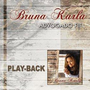 Bruna Karla - Playback - Bruna Karla - Advogado Fiel - Amazon.com