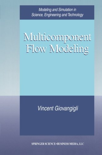 Multicomponent Flow Modeling (Modeling And Simulation In Science, Engineering And Technology)
