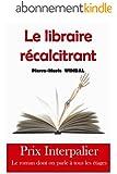 Le libraire récalcitrant