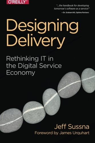Designing Delivery: Rethinking IT in the Digital Service Economy