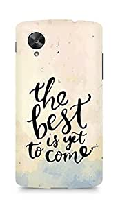 AMEZ the best is yet to come Back Cover For LG Nexus 5