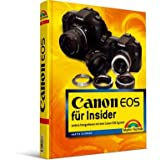 Canon EOS fr Insider: Anders fotografieren mit dem Canon EOS-Systemvon &#34;Martin Schwabe&#34;