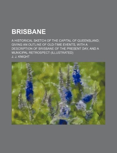 brisbane-a-historical-sketch-of-the-capital-of-queensland-giving-an-outline-of-old-time-events-with-