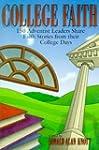 College Faith: 150 Adventist Leaders...
