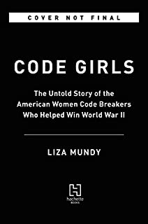Book Cover: Code girls : the untold story of the American women code breakers who helped win World War II
