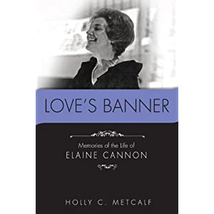 Love's Banner--Memories of the Life of Elaine Cannon