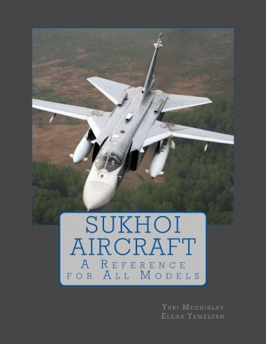 Sukhoi Aircraft: A Reference for All Models