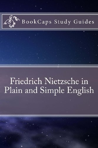Friedrich Nietzsche in Plain and Simple English