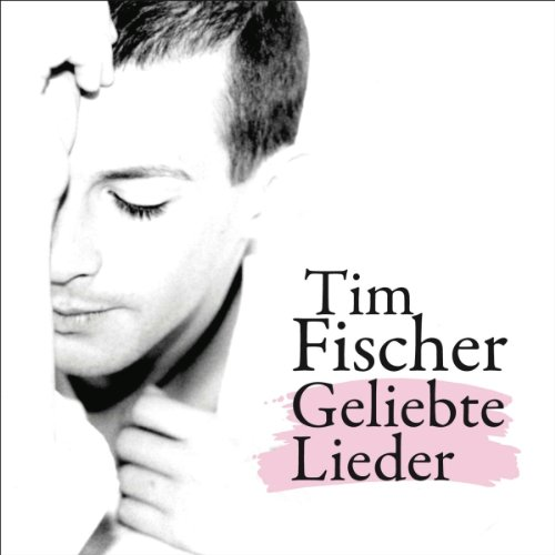 Tim Fischer-Geliebte Lieder-DE-CD-FLAC-2013-NBFLAC Download