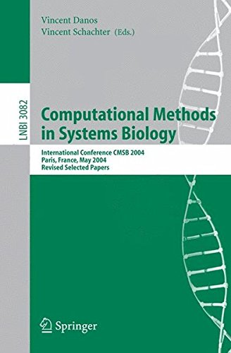 Computational Methods in Systems Biology: International Conference CMSB 2004, Paris, France, May 26-28, 2004, Revised Se