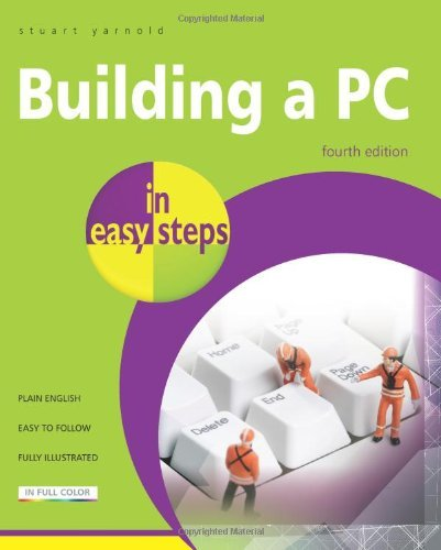 Building a PC in Easy Steps: Covers Windows 8 by Stuart Yarnold (2013-10-29) (Building A Pc By Stuart Yarnold compare prices)