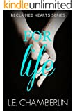 For Life (Reclaimed Hearts Book 1)