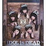 IDOL is DEAD  (期間限定生産) (ALBUM+DVD) (映画盤)