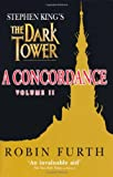 "Stephen King's the ""Dark Tower"": v. 2: A Concordance (0340830670) by Furth, Robin"
