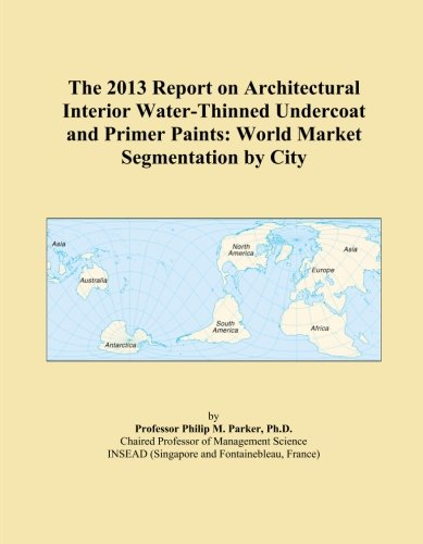 the-2013-report-on-architectural-interior-water-thinned-undercoat-and-primer-paints-world-market-seg