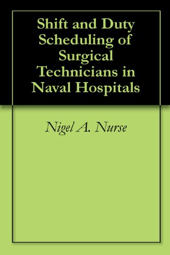 Shift And Duty Scheduling Of Surgical Technicians In Naval Hospitals