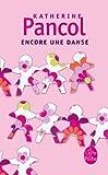echange, troc Katherine Pancol - Encore une danse