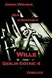 Berlin Gothic 4: Der versteckte Wille (Thriller)