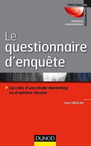 Le questionnaire d'enquête : Les clés d'une étude marketing ou d'opinion réussie (Fonctions de l'entreprise)