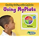 Using MyPlate (Healthy Eating with MyPlate)