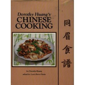 Dorothy Huang's Chinese Cooking by Dorothy Huang