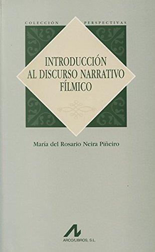 INTRODUCCION AL DISCURSO NARRATIVO FILMICO