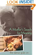 A Mother's Search for Meaning: The Dance Goes On