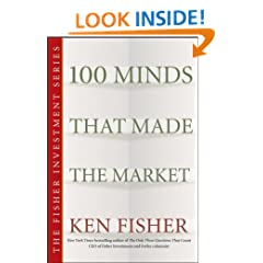 100 Minds That Made the Market (Fisher Investments Press)