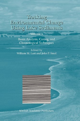 Tracking Environmental Change Using Lake Sediments: Volume 1: Basin Analysis, Coring, And Chronological Techniques (Developments In Paleoenvironmental Research)