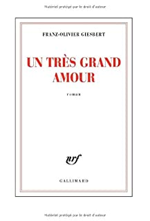 Un très grand amour, Giesbert, Franz-Olivier